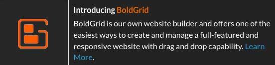 Web Hosting Hub has it's own proprietary website builder called BoldGrid