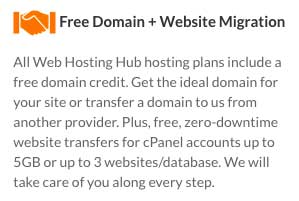 Optionally, you can get a free domain name (for the first year) from Web Hosting Hub
