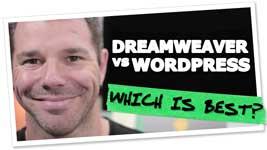 Which One, Dreamweaver Or WordPress?